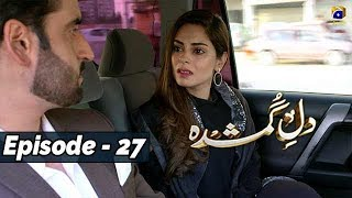 Dil-e-Gumshuda - EP 27 - 5th Nov 2019 - HAR PAL GEO DRAMAS