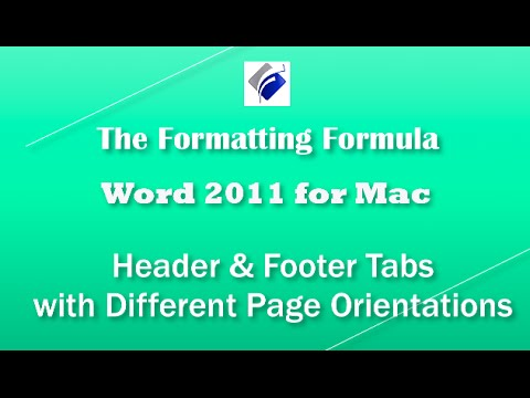 Word 2011 for MAC   Header and Footer Tabs with Different Page Orientations