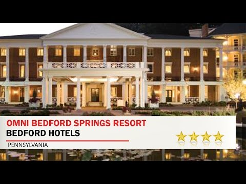 Omni Bedford Springs Resort - Bedford Hotels, Pennsylvania