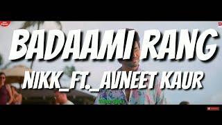 Gambar Badaami Rang (Lyrics) - Nikk ft. Avneet Kaur