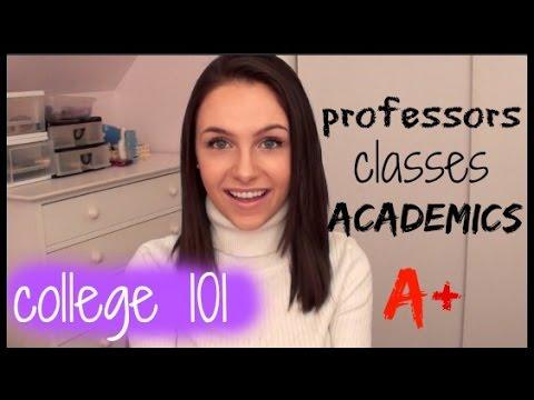 COLLEGE 101: Professors, Classes, & Academics