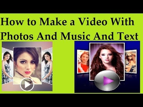 How to Make a Video With Photos And Music And Text