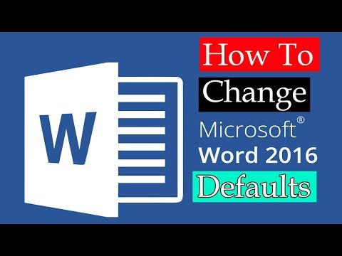 How to Change Microsoft Word 2016 defaults