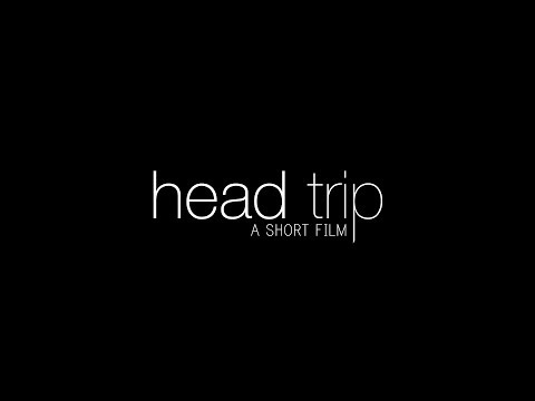 Head Trip - Short Film (Award Winning Drama Short)