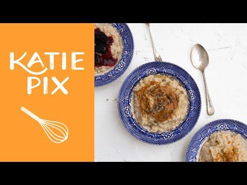 How To Make Porridge 3-Ways Recipe | Katie Pix