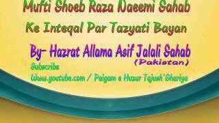 Mufti Shoeb Raza Naeemi Sahab Ke Inteqal Par Tazyati Bayan by - Hazrat Allama Asif Jalali