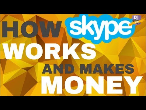 How does Skype make Money and Work?
