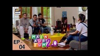 Main Aur Tum 2.0 Episode 04 - 16th September 2017 - ARY Digital Drama
