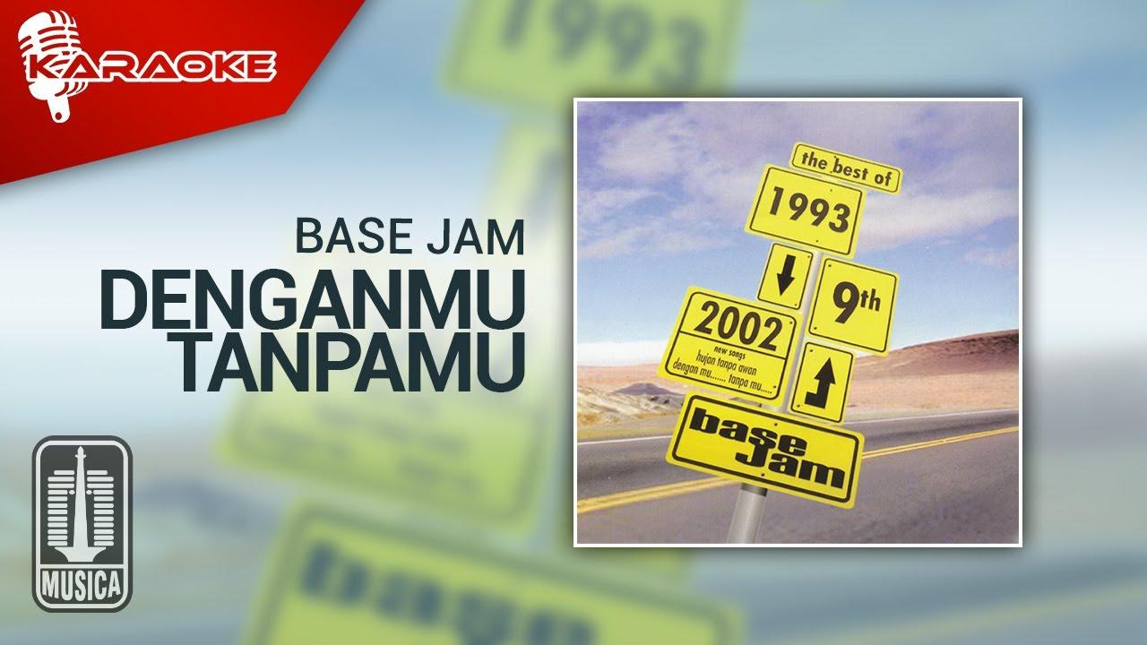 Download Base Jam - Denganmu Tanpamu (Official Karaoke Video) MP3 Gratis