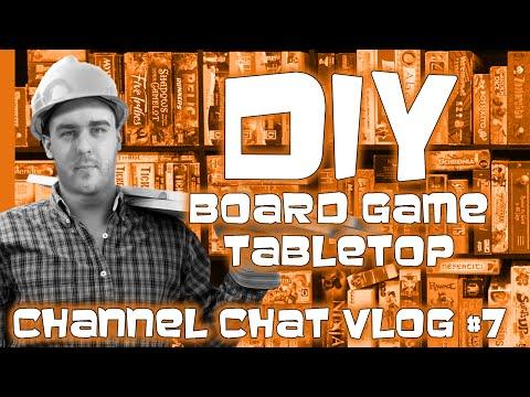 Channel Chat Vlog #7 -- DIY Board Game Tabletop