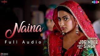 ਨੈਨਾ (Full Audio) - Feroz Khan | Gippy Grewal | Subedar Joginder Singh | New Punjabi Songs 2018