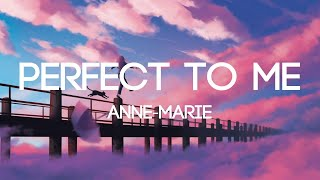 Anne Marie - Perfect To Me (Mike Remix)