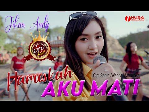 Download Lagu Jihan Audy Haruskah Aku Mati Mp3