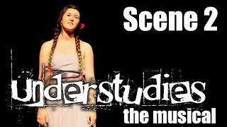 Understudies, the musical - Scene 2 - Full Show