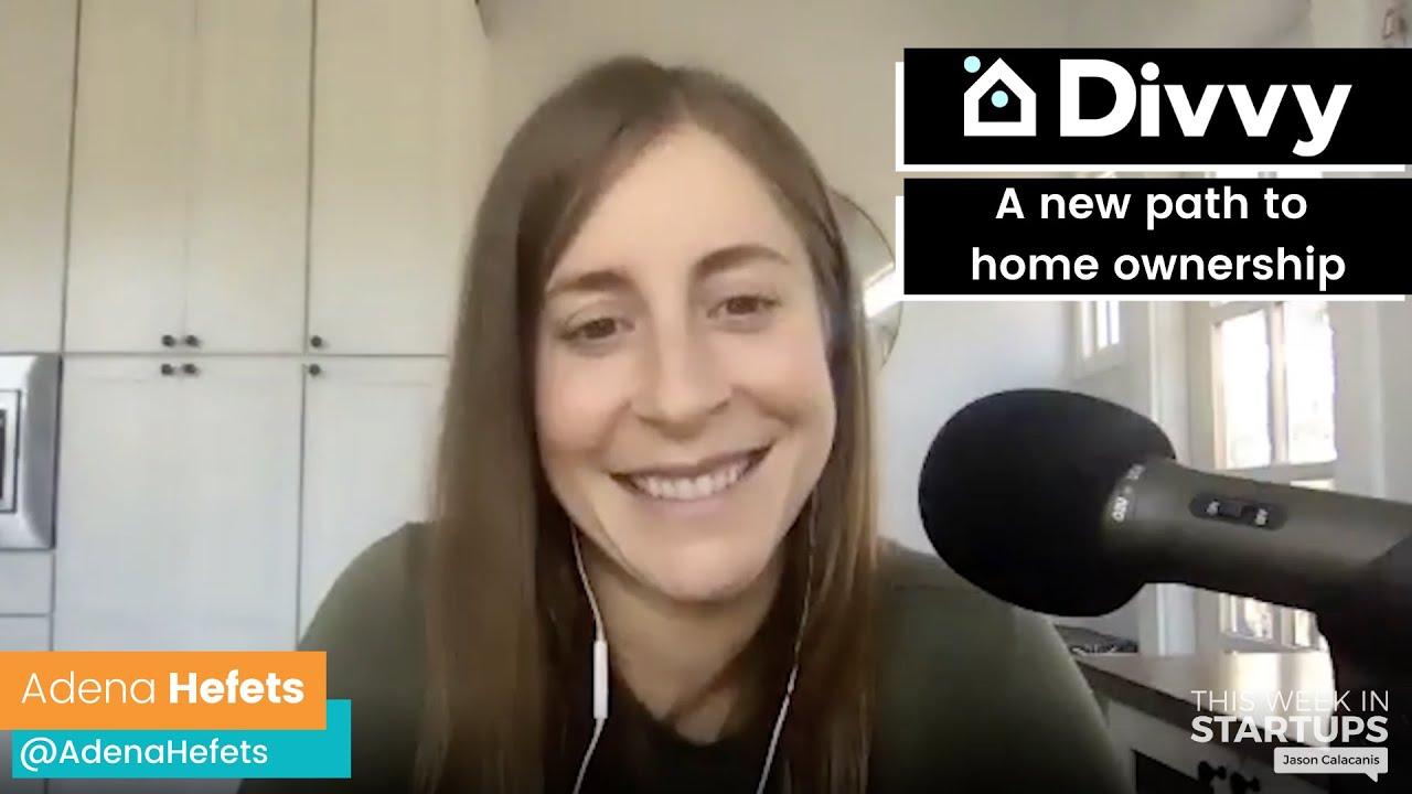 The Next Unicorns: Adena Hefets CEO of Divvy Homes, forging a new path to home ownership   E1246