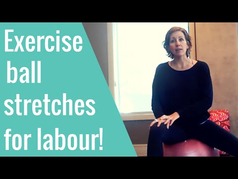 ball stretches for labour prep and during labour