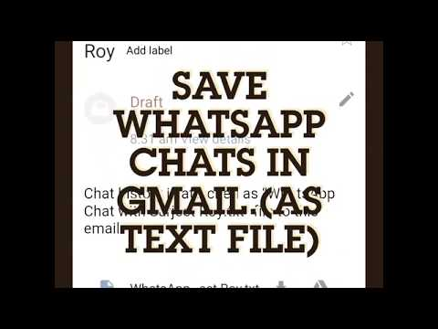 Save WhatsApp Chats In Gmail As a Text File