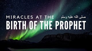 Miracles At The Birth Of The Prophet Muhammad ﷺ - Imam Hafiz Khurram