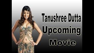 Tanushree Dutta Upcoming Movie 2018