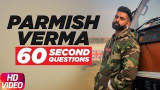 Parmish Verma | Bani J/ Parineeti Chopra | 60 Second Question | Speed Records