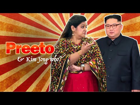 Indiatimes - Preeto Episode 02 | Preeto And Kim Jong-Who?