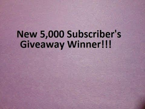 New 5,000 Subscriber's Giveaway Winner!!!