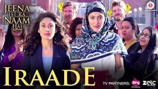 Iraade | Jeena Isi Ka Naam Hai | Manjari Fadnis | Neeti Mohan | Onkar Minhas
