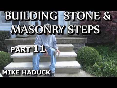 How I build stone or Masonry steps (part 11 of 14) Mike Haduck