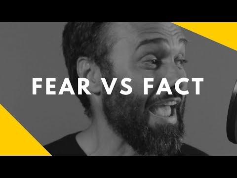 Fear VS Fact