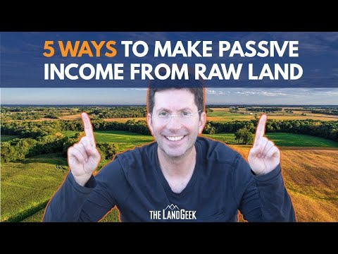 5 Ways To Make Passive Income From Raw Land