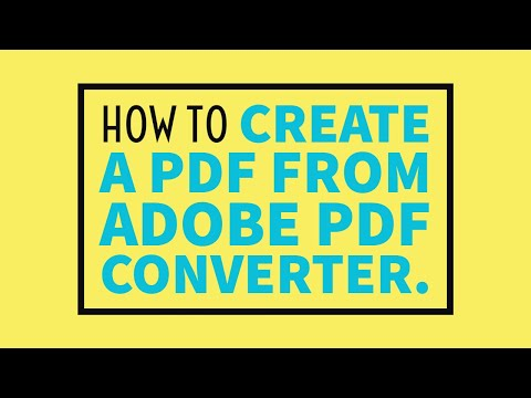 How to create a pdf from adobe pdf converter.