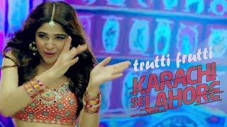 Trutti Frutti | Ayesha Omar | Shiraz Uppal | Karachi Se Lahore