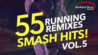 Workout Music Source // 55 Smash Hits Running Remixes Vol. 5