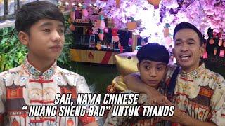 "The Onsu Family - Sah, nama chinese ""Huang Sheng Bao"" untuk Thanos"