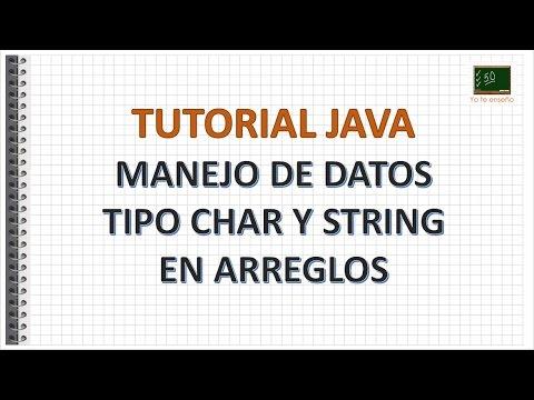 Tutorial Java - Manejo de datos tipo char string en arreglos