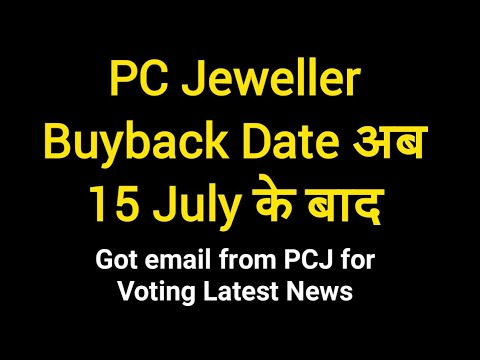 PC Jeweller Buyback Date अब 15 July के बाद - Got Email from PCJ for Evoting of Buyback Offer