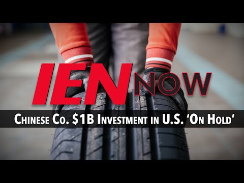 IEN NOW: Chinese Co. $1B Investment in U.S. 'On Hold'