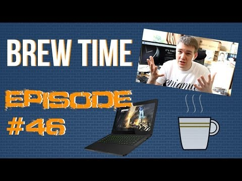 Brew Time: Episode 46 - Android Wear/Moto 360 and New 2014 Razer Blade