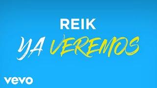 Reik - Ya Veremos (Audio)