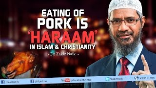 Eating of Pork is 'Haraam' in Islam & Christianity | Answers by Dr Zakir Naik