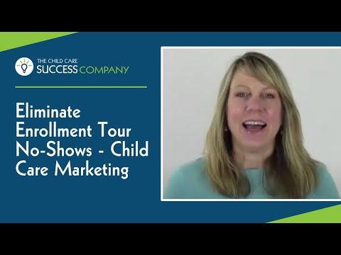 Eliminate Enrollment Tour No-Shows: Child Care Marketing