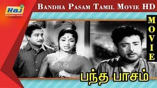 Bandha Pasam Movie HD   Sivaji Ganesan, Devika, Gemini Ganesan, Savitri   Tamil Old Hits