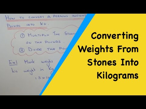 How To Convert A Persons Weight Given From Stones Into Kilograms