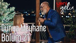 Download Yeni Gelin 21. Bölüm - Mustafa Avkıran - Dünya Meyhane Video