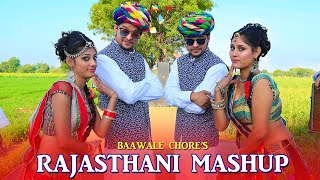 Rajasthani Mashup | Haryanvi Mashup | Baawale Chore | Full Video | New Rajasthani Song 2018