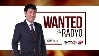 Wanted sa Radyo | August 9, 2019