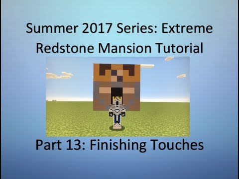 Extreme Redstone Mansion Tutorial Part #13 - Finishing Touches