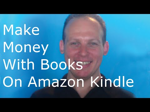 How to make money by writing and selling books and ebooks on Amazon Kindle and other sites
