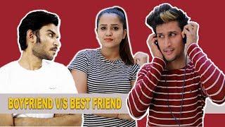 BOYFRIEND VS BEST FRIEND || Hunny sharma ||