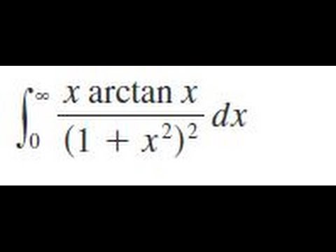 Integrate (x * arctan(x))/(1 + x^2)^2 dx, from x=0 to infinity